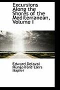 Excursions Along the Shores of the Mediterranean, Volume I