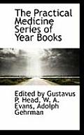 The Practical Medicine Series of Year Books