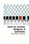 Patents for Inventions: Abridgments of Specifications.