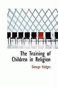 The Training of Children in Religion