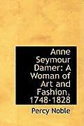 Anne Seymour Damer: A Woman of Art and Fashion, 1748-1828