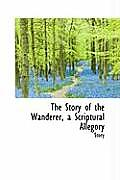 The Story of the Wanderer, a Scriptural Allegory
