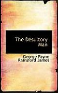 The Desultory Man