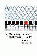 An Elementary Treatise on Quaternions, Clarendon Press Series