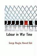 Labour in War Time
