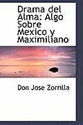 Drama del Alma: Algo Sobre Mexico y Maximiliano