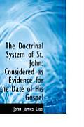 The Doctrinal System of St. John: Considered as Evidence for the Date of His Gospel