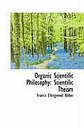 Organic Scientific Philosophy: Scientific Theism