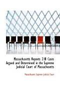 Massachusetts Reports 218 Cases Argued and Determined in the Supreme Judicial Court of Massachusetts