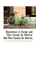 Deaconesses in Europe and Their Lessons for America: And Their Lessons for America