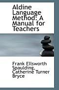 Aldine Language Method: A Manual for Teachers