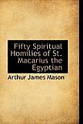 Fifty Spiritual Homilies of St. Macarius the Egyptian