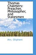 Thomas Chalmers: Preacher, Philosopher, and Statesmen