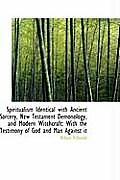 Spiritualism Identical with Ancient Sorcery, New Testament Demonology, and Modern Witchcraft: With T