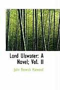 Lord Ulswater: A Novel; Vol. II