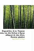 Bhagavad-Gita: Id Est, Thespesion Melos, Sive, Almi Krishnae Et Arjunae Colloquium de Rebus Divinis,
