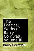 The Poetical Works of Barry Cornwall, Volume III