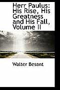 Herr Paulus: His Rise, His Greatness and His Fall, Volume II
