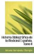 Historia Bibliogr Fica de La Medicina Espa Ola, Tomo II