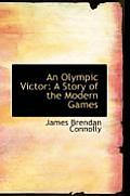 An Olympic Victor: A Story of the Modern Games