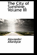 The City of Sunshine, Volume III