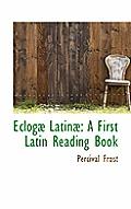 Eclog Latin: A First Latin Reading Book
