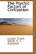 The Psychic Factors of Civilization