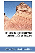 An Ethical System Based on the Laws of Nature