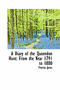 A Diary of the Quorndon Hunt: From the Year 1791 to 1800