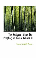 The Analyzed Bible: The Prophecy of Isaiah, Volume II