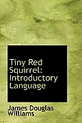 Tiny Red Squirrel: Introductory Language