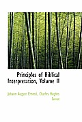 Principles of Biblical Interpretation, Volume II