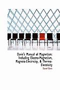 Davis's Manual of Magnetism: Including Electro-Magnetism, Magneto-Electricity, & Thermo-Electricity