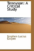 Tennyson: A Critical Study