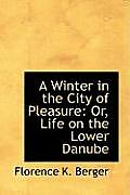 A Winter in the City of Pleasure or Life on the Lower Danube