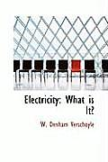 Electricity: What Is It?