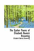 The Earlier Poems of Elizabeth Barrett Browning