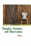 Thoughts, Remarks, and Observations