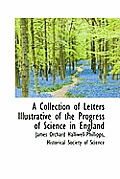 A Collection of Letters Illustrative of the Progress of Science in England