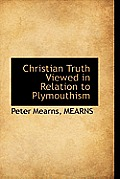 Christian Truth Viewed in Relation to Plymouthism