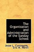 The Organization and Administration of the Sunday School