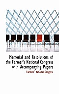 Memorial and Resolutions of the Farmer's National Congress with Accompanying Papers