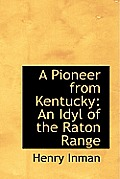 A Pioneer from Kentucky: An Idyl of the Raton Range