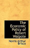 The Economic Policy of Robert Walpole