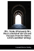 Mrs. Thrale: Afterwards Mrs. Piozzi; A Sketch of Her Life and Passages from Her Diaries, Letters and