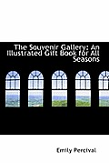 The Souvenir Gallery: An Illustrated Gift Book for All Seasons
