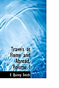 Travels at Home and Abroad, Volume I