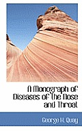 A Monograph of Diseases of the Nose and Throat