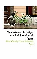 Shantiniketan: The Bolpur School of Rabindranath Tagore