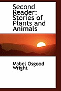 Second Reader: Stories of Plants and Animals